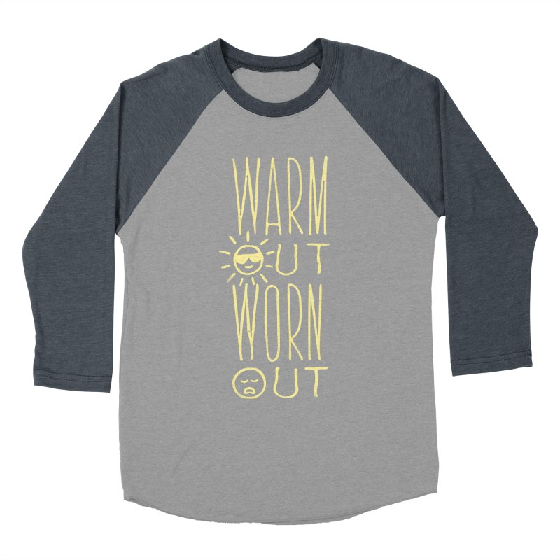 Worn Out Warm Out Women's Baseball Triblend T-Shirt by J D STONE
