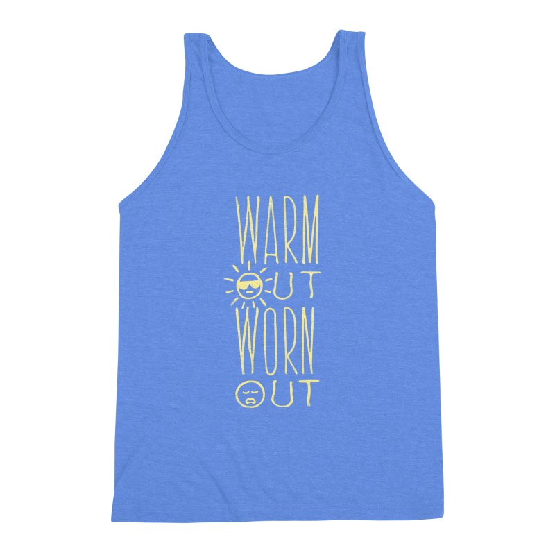 Worn Out Warm Out Men's Triblend Tank by J D STONE