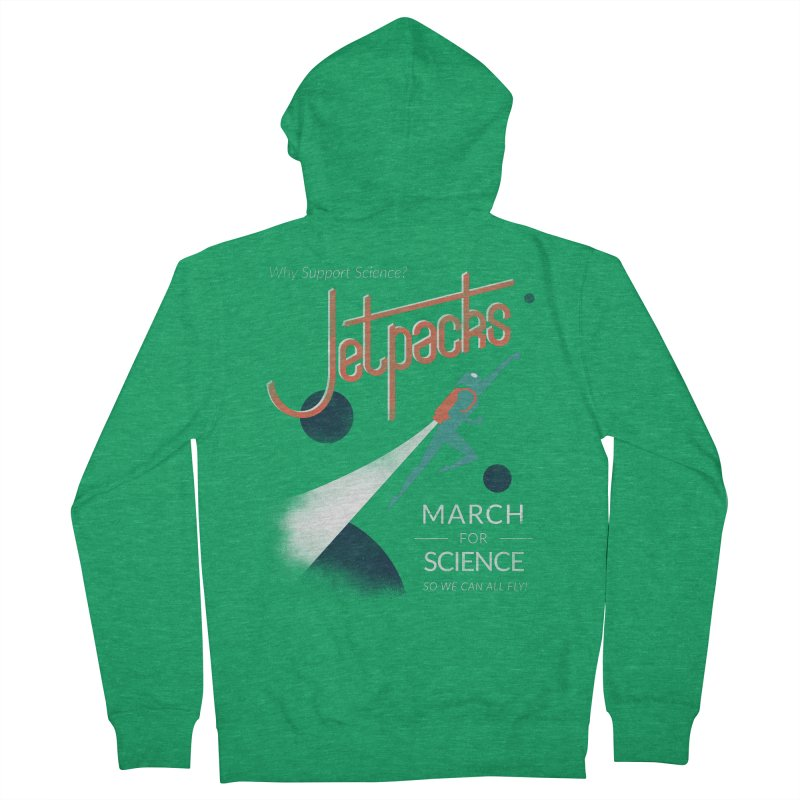 Why Support Science?  Jetpacks! Women's Zip-Up Hoody by J D STONE