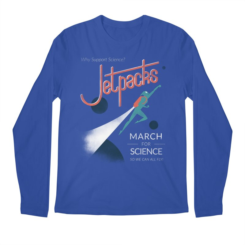 Why Support Science?  Jetpacks! Men's Longsleeve T-Shirt by J D STONE