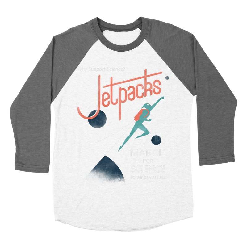 Why Support Science?  Jetpacks! Men's Baseball Triblend T-Shirt by J D STONE