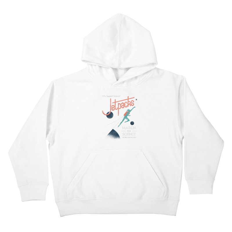 Why Support Science?  Jetpacks! Kids Pullover Hoody by J D STONE
