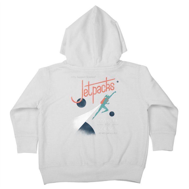 Why Support Science?  Jetpacks! Kids Toddler Zip-Up Hoody by J D STONE