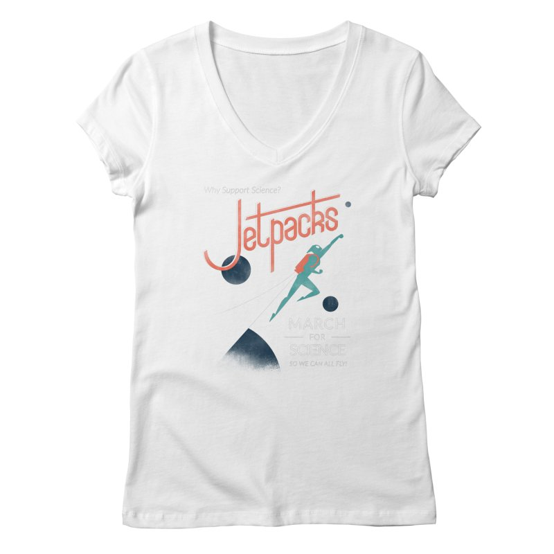 Why Support Science?  Jetpacks! Women's V-Neck by J D STONE