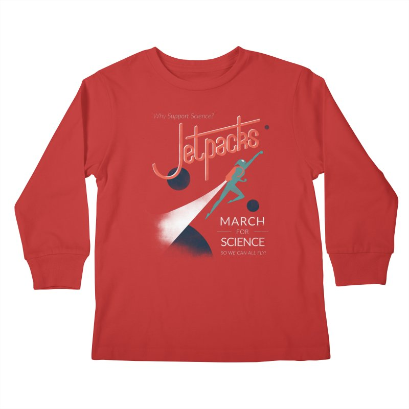 Why Support Science?  Jetpacks! Kids Longsleeve T-Shirt by J D STONE