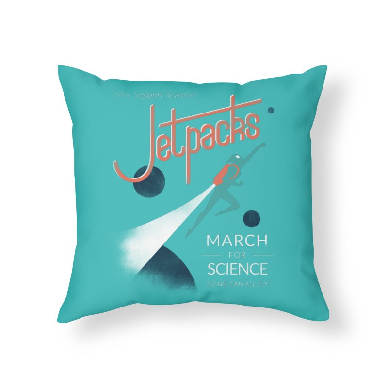 Why Support Science?  Jetpacks! Home Throw Pillow by J D STONE