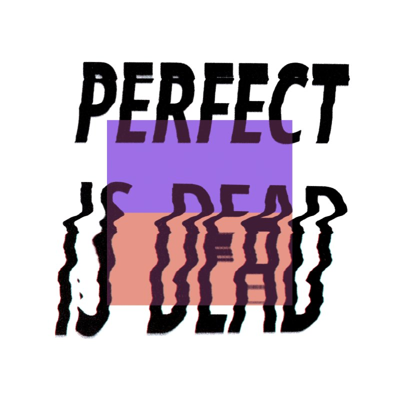 Perfect Is Dead v1 Men's Longsleeve T-Shirt by Jean Goode's Artist Shop