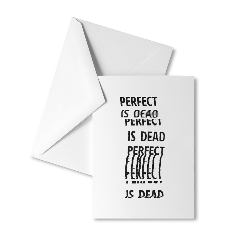 Perfect Is Dead v2 in Black Accessories Greeting Card by Jean Goode's Artist Shop