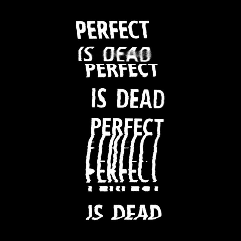 Perfect Is Dead v2 Accessories Skateboard by Jean Goode's Artist Shop
