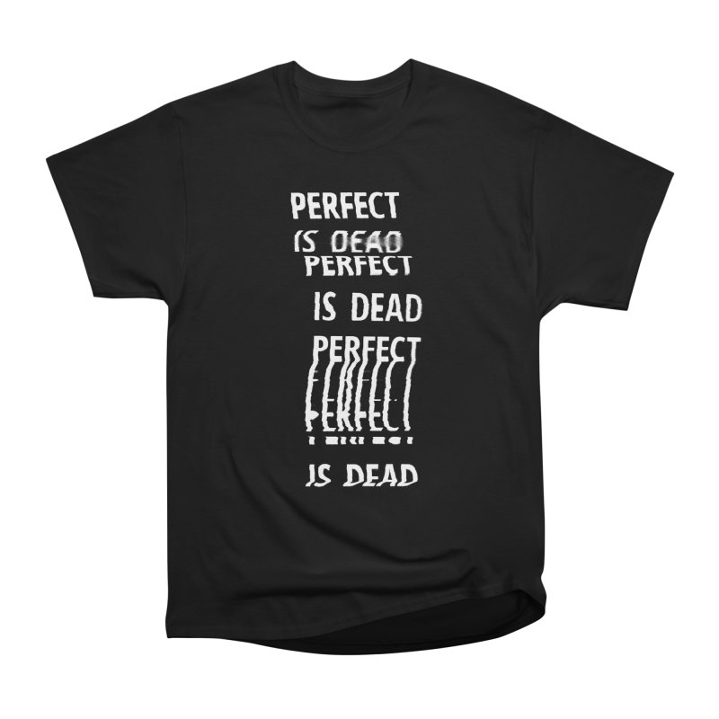 Perfect Is Dead v2 in White Men's T-Shirt by Jean Goode's Artist Shop