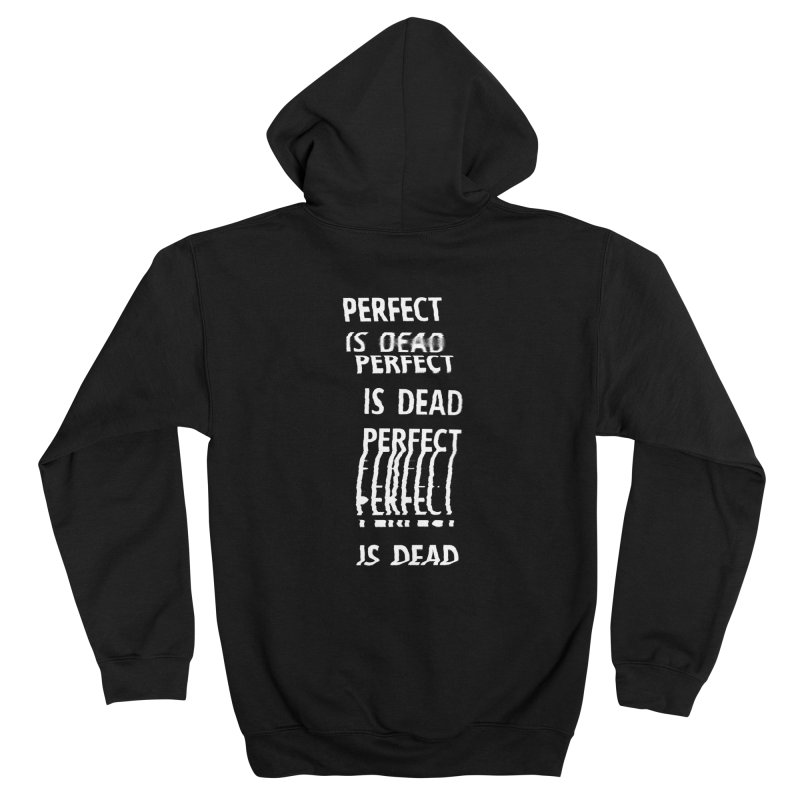 Perfect Is Dead v2 in White Men's Zip-Up Hoody by Jean Goode's Artist Shop