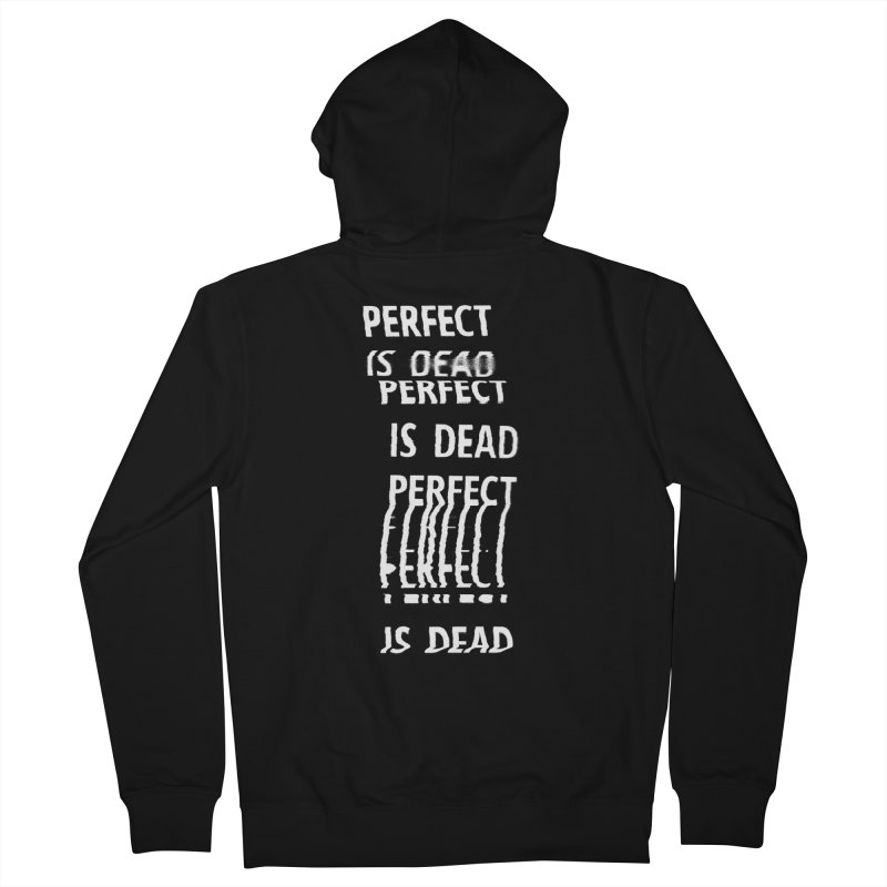Perfect Is Dead v2 in White Women's Zip-Up Hoody by Jean Goode's Artist Shop