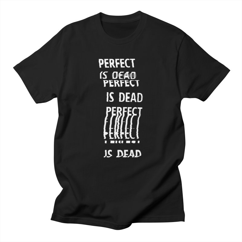 Perfect Is Dead v2 Men's T-Shirt by Jean Goode's Artist Shop