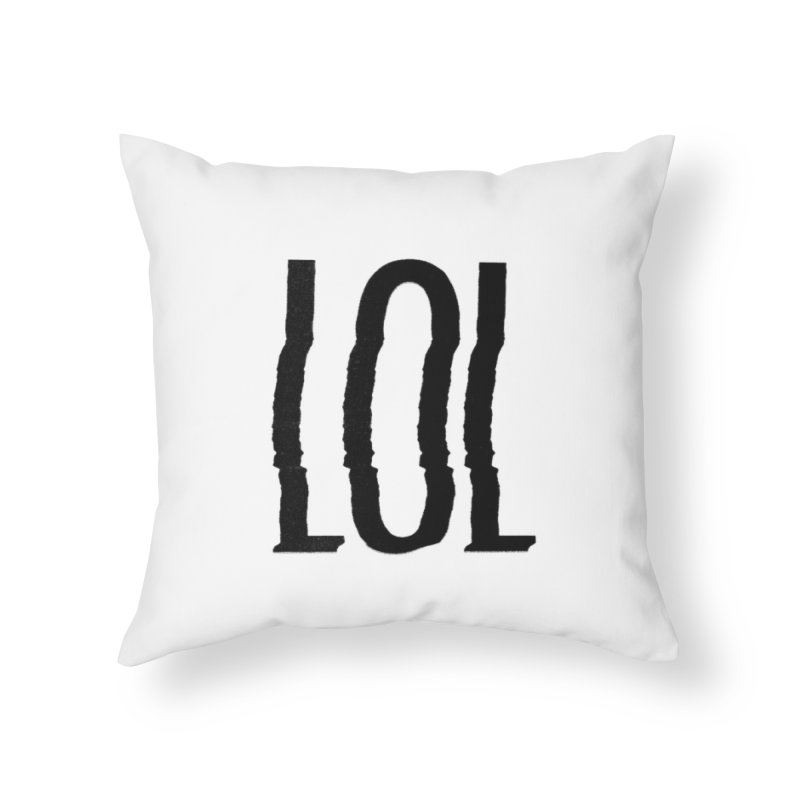 LOL Black Home Throw Pillow by Jean Goode's Artist Shop