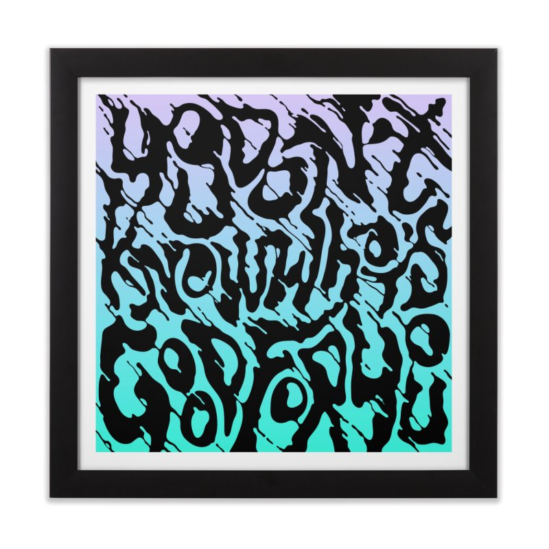 You Don't Know What's Good Home Framed Fine Art Print by Jean Goode's Artist Shop