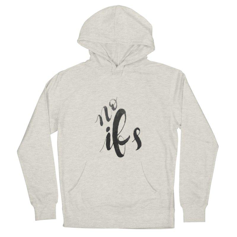 No ifs Women's Pullover Hoody by jeannecosta's Shop