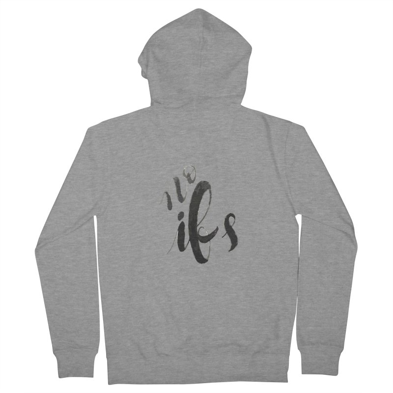 No ifs Men's Zip-Up Hoody by jeannecosta's Shop