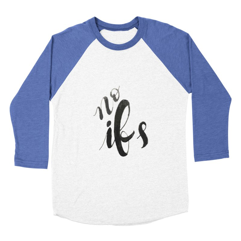 No ifs Women's Baseball Triblend T-Shirt by jeannecosta's Shop