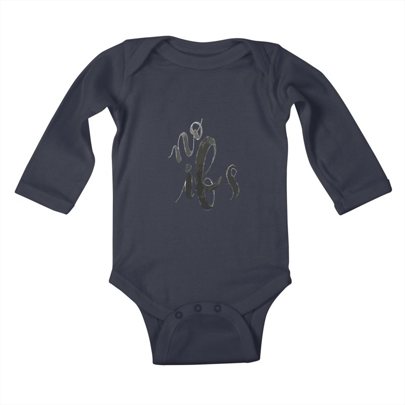 No ifs Kids Baby Longsleeve Bodysuit by jeannecosta's Shop
