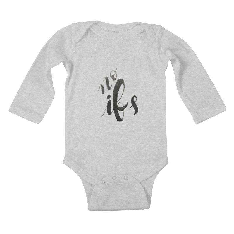 No ifs Kids Baby Longsleeve Bodysuit by jeannecosta's Shop