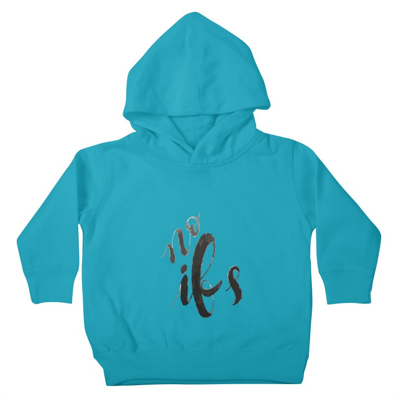 No ifs Kids Toddler Pullover Hoody by jeannecosta's Shop