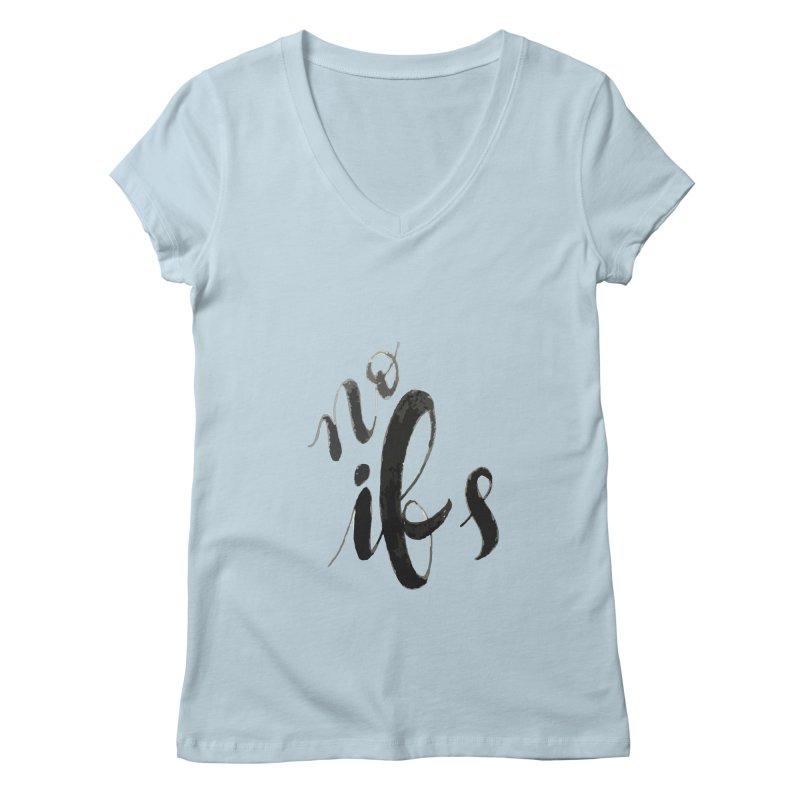 No ifs Women's V-Neck by jeannecosta's Shop