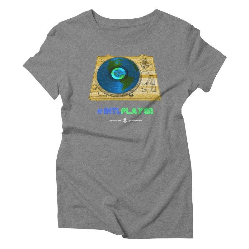 INTLPLAYER B-side Women's Triblend T-Shirt by Ankh, Shield & Circle