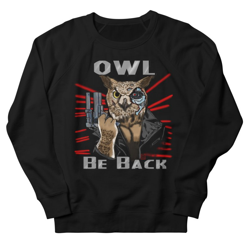 Owl Be Back Women's Sweatshirt by jeffcarpenter's Artist Shop