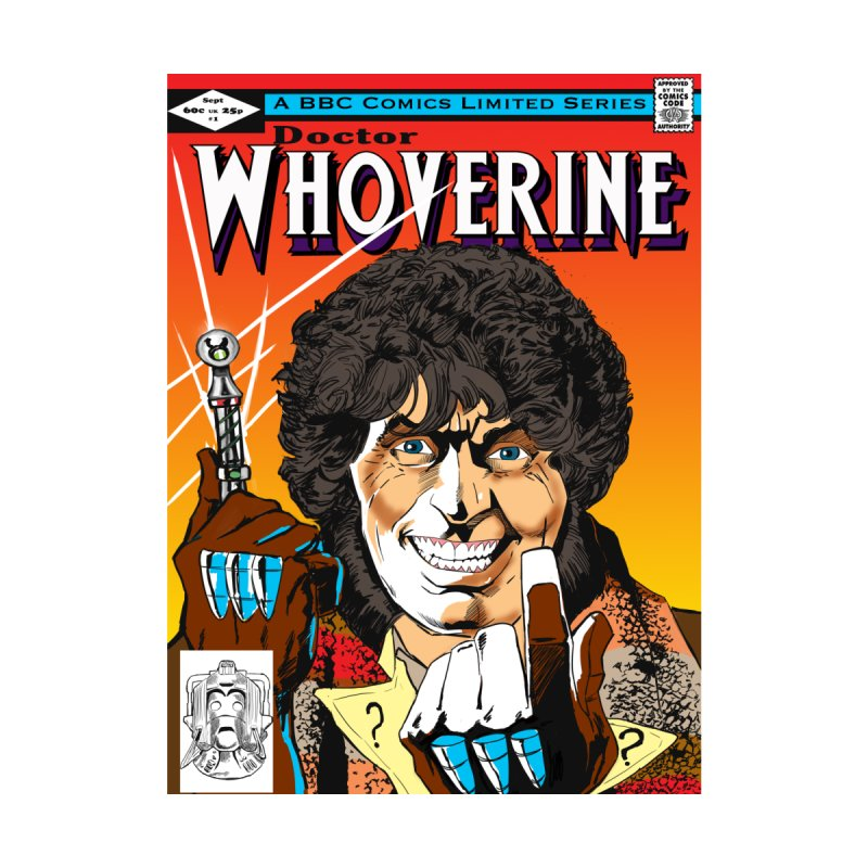 Doctor Whoverine by jeffcarpenter's Artist Shop