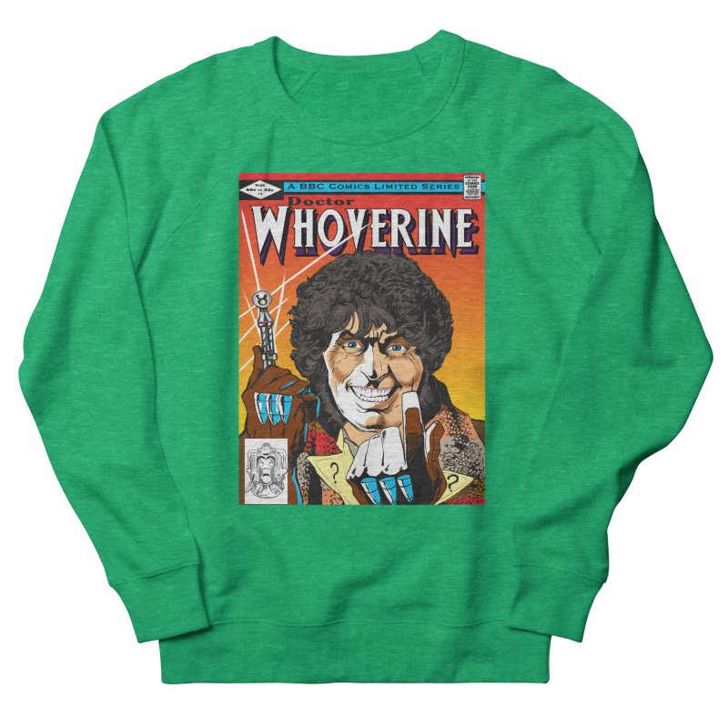 Doctor Whoverine Men's Sweatshirt by jeffcarpenter's Artist Shop