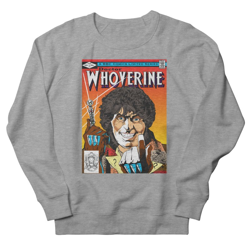 Doctor Whoverine Men's Sweatshirt by jeffcarpenter's Artist Shop