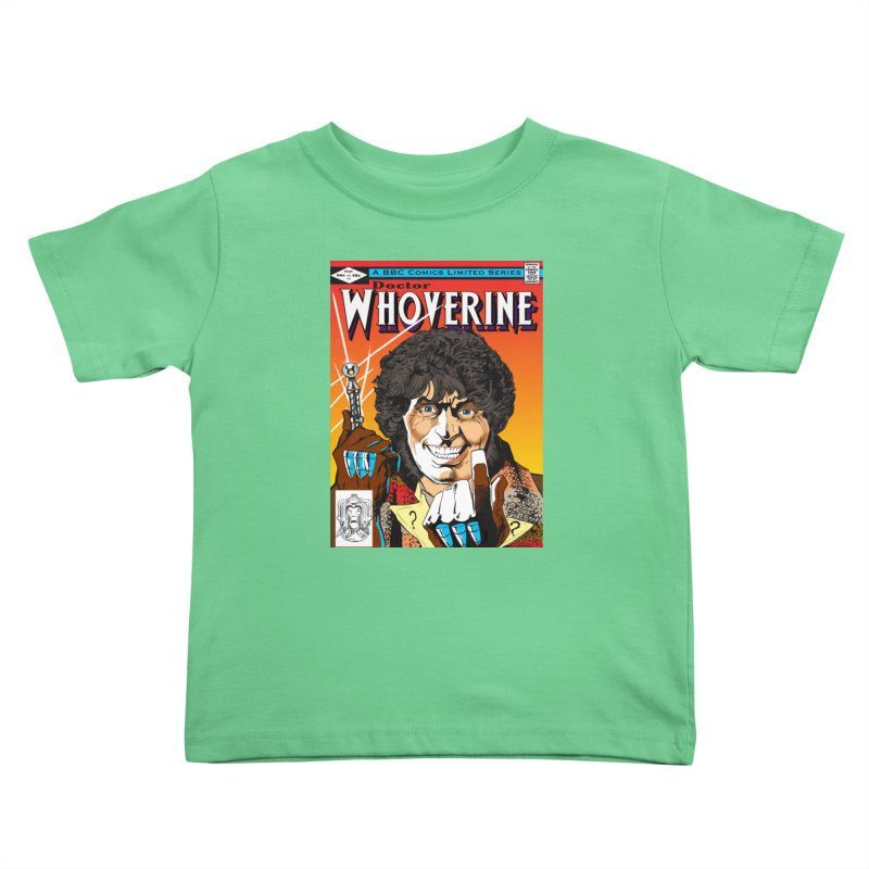 Doctor Whoverine Kids Toddler T-Shirt by jeffcarpenter's Artist Shop