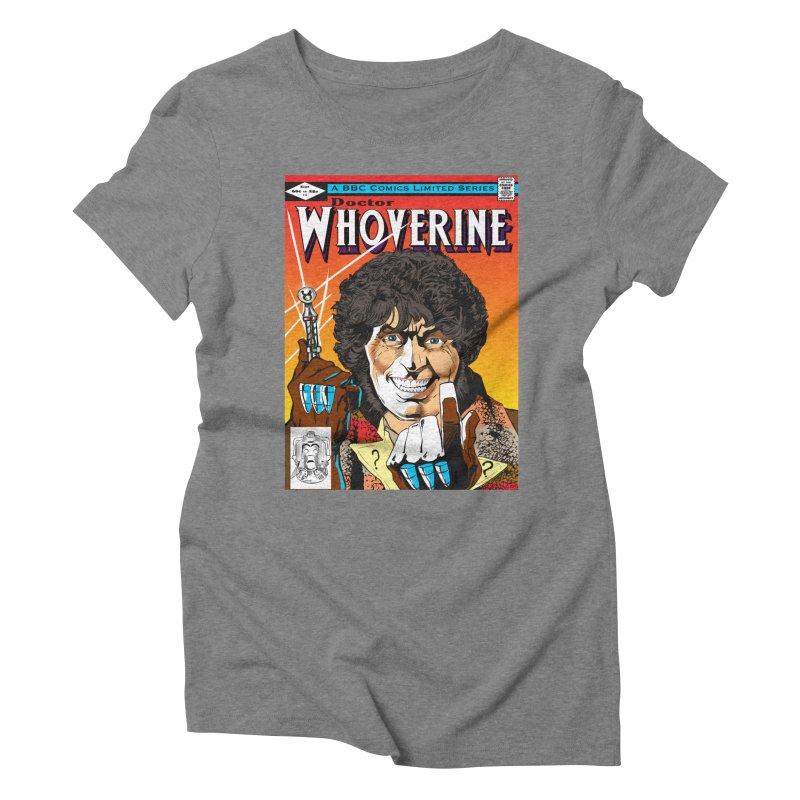 Doctor Whoverine Women's Triblend T-shirt by jeffcarpenter's Artist Shop