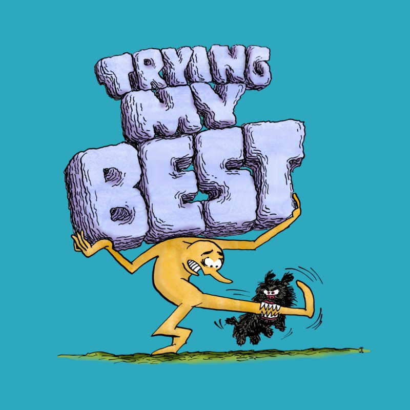 Trying My Best Women's T-Shirt by jeffisawesome's Artist Shop