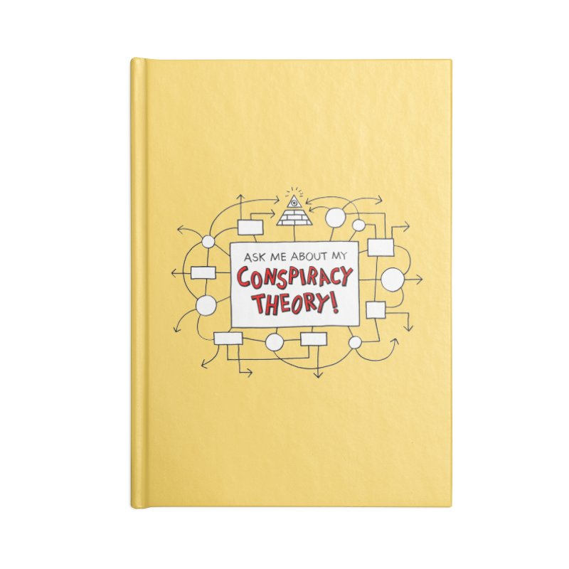 Ask Me About My Conspiracy Theory! Accessories Notebook by jeffisawesome's Artist Shop