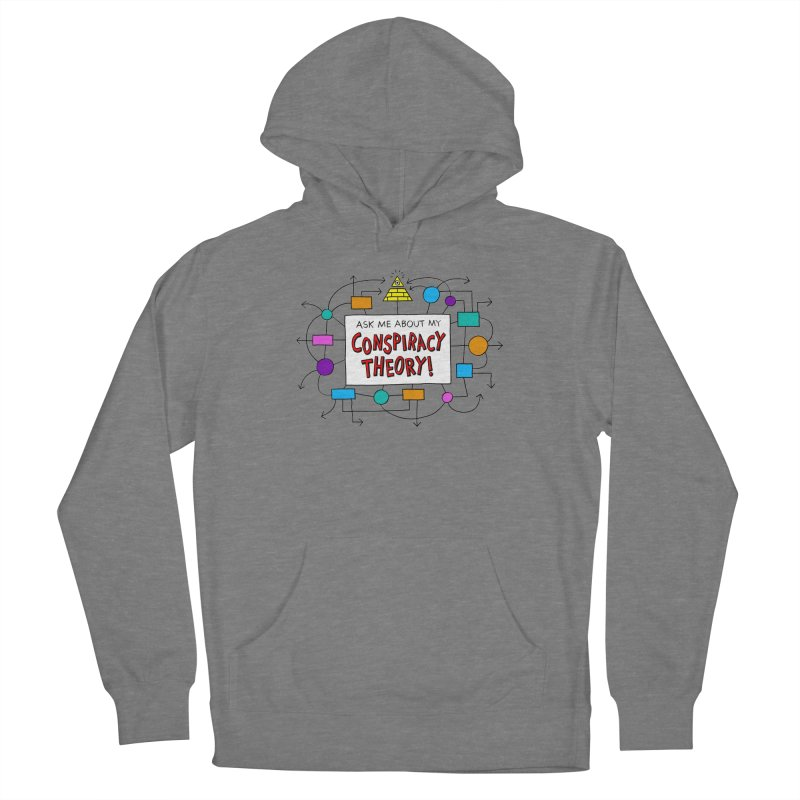 Ask Me About My Conspiracy Theory! Men's Pullover Hoody by jeffisawesome's Artist Shop