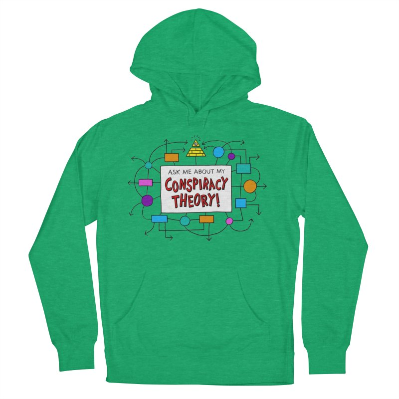 Ask Me About My Conspiracy Theory! Men's French Terry Pullover Hoody by jeffisawesome's Artist Shop