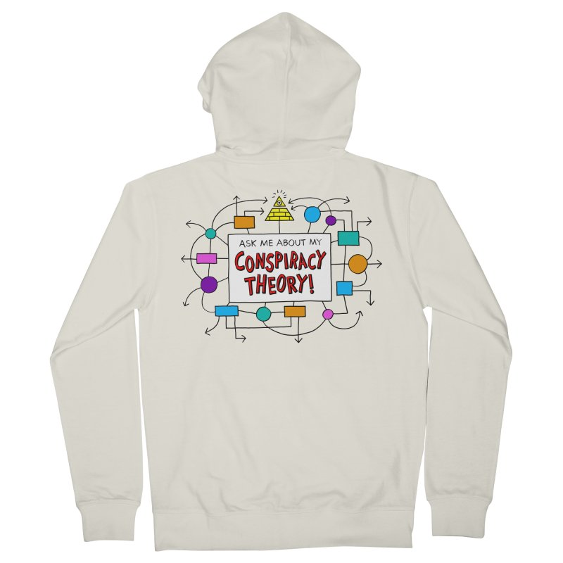 Ask Me About My Conspiracy Theory! Women's French Terry Zip-Up Hoody by jeffisawesome's Artist Shop