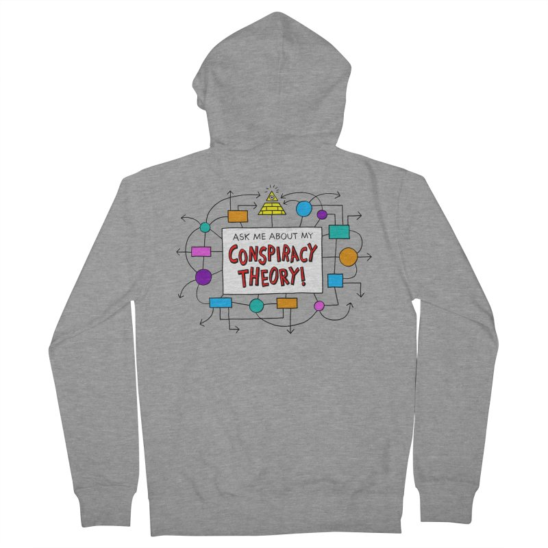 Ask Me About My Conspiracy Theory! Men's French Terry Zip-Up Hoody by jeffisawesome's Artist Shop