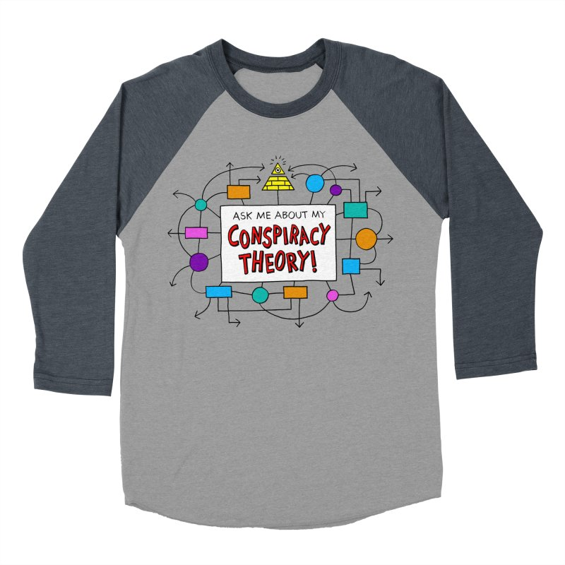 Ask Me About My Conspiracy Theory! Women's Baseball Triblend Longsleeve T-Shirt by jeffisawesome's Artist Shop
