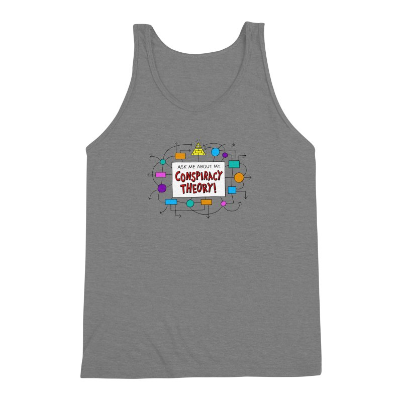 Ask Me About My Conspiracy Theory! Men's Triblend Tank by jeffisawesome's Artist Shop