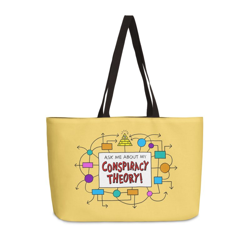 Ask Me About My Conspiracy Theory! Accessories Weekender Bag Bag by jeffisawesome's Artist Shop