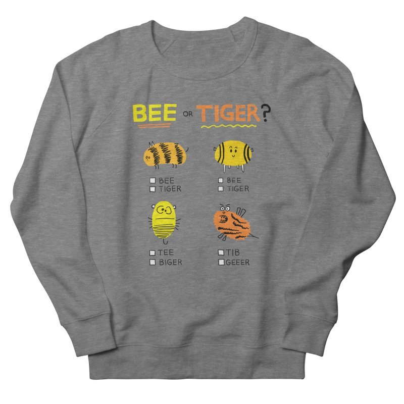 Bee or Tiger? Women's French Terry Sweatshirt by jeffisawesome's Artist Shop