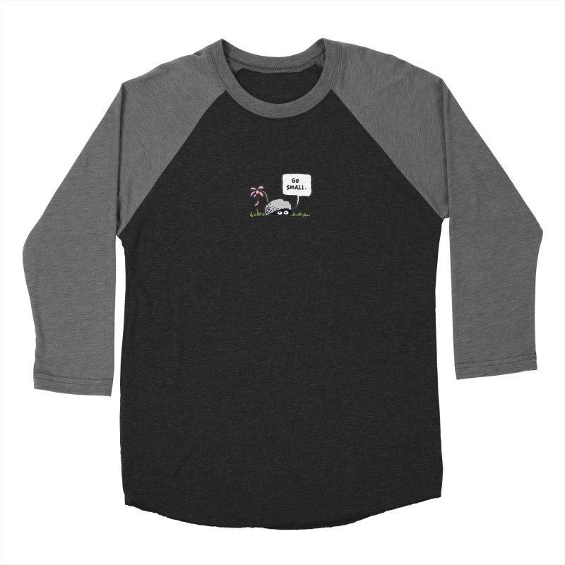 Go Small Women's Baseball Triblend Longsleeve T-Shirt by jeffisawesome's Artist Shop