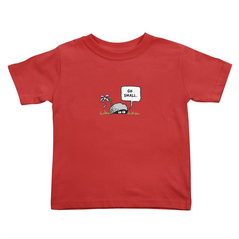 Go Small Kids Toddler T-Shirt by jeffisawesome's Artist Shop
