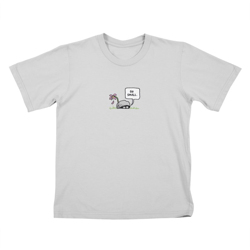 Go Small Kids T-Shirt by jeffisawesome's Artist Shop