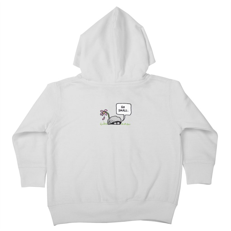 Go Small Kids Toddler Zip-Up Hoody by jeffisawesome's Artist Shop