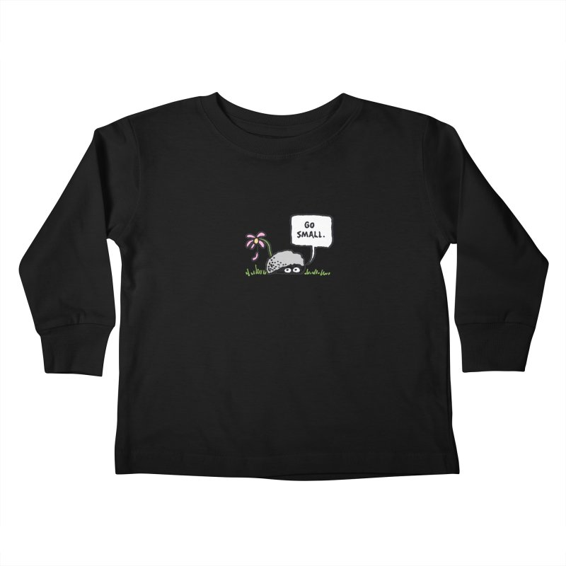 Go Small Kids Toddler Longsleeve T-Shirt by jeffisawesome's Artist Shop