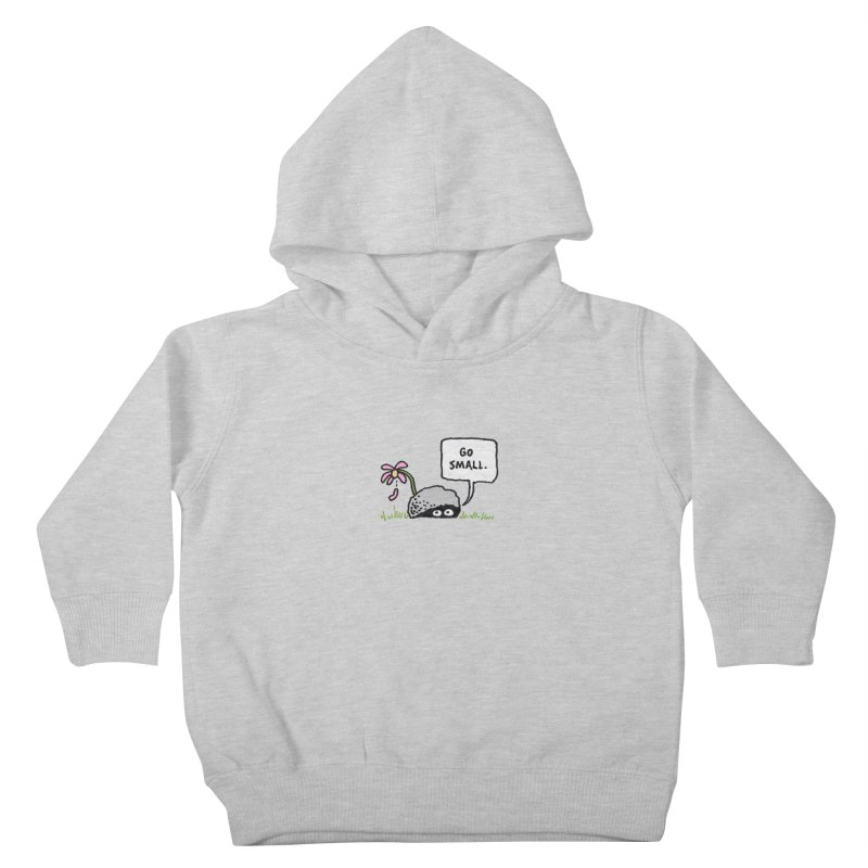 Go Small Kids Toddler Pullover Hoody by jeffisawesome's Artist Shop
