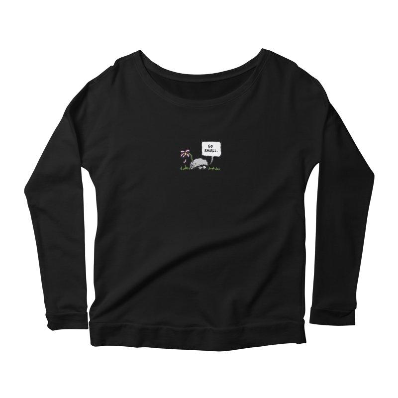 Go Small Women's Scoop Neck Longsleeve T-Shirt by jeffisawesome's Artist Shop